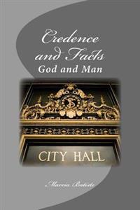 Credence and Facts: God and Man