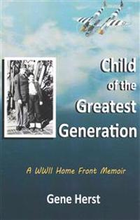 Child of the Greatest Generation