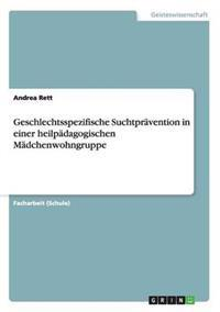 Geschlechtsspezifische Suchtpravention in Einer Heilpadagogischen Madchenwohngruppe