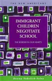 Immigrant Children Negotiate School