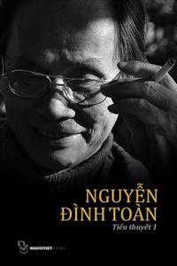 Tieu Thuyet Nguyen Dinh Toan: Quyen 1