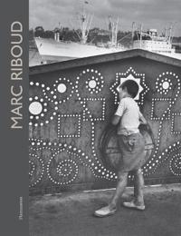 Marc Riboud: 60 ans de Photographie/60 Years of Photography
