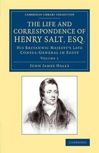 The Life and Correspondence of Henry Salt, Esq.