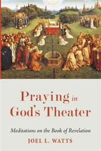 Praying in God's Theater