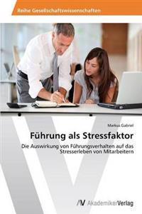 Fuhrung ALS Stressfaktor