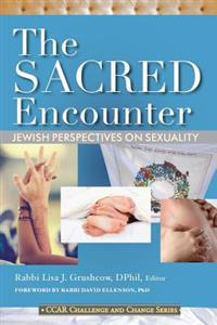 The Sacred Encounter: Jewish Perspectives on Sexuality