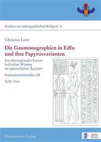 Die Gaumonographien in Edfu Und Ihre Papyrusvarianten: Ein Uberregionaler Kanon Kultischen Wissens Im Spatzeitlichen Agypten
