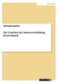 Die Ursachen Der Staatsverschuldung Deutschlands