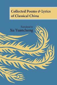 Collected Poems & Lyrics of Classical China