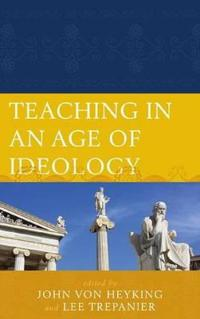 Teaching in an Age of Ideologypb