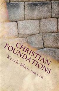 Christian Foundations: Six Fondational Doctrines from Hebrews Chapter 6