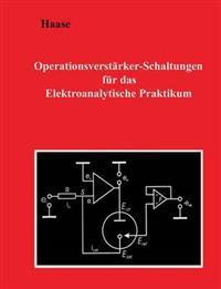 Operationsverstarker-Schaltungen Fur Das Elektroanalytische Praktikum