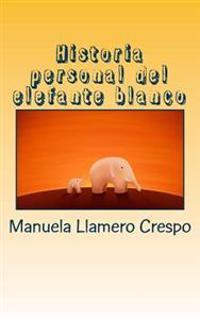 Historia Personal del Elefante Blanco