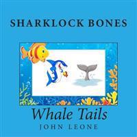 Sharklock Bones: Whale Tails