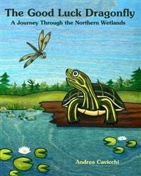 The Good Luck Dragonfly: A Journey Through the Northern Wetlands