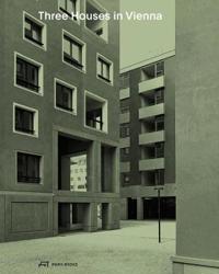 Drei Hauser in Wien Kultivierung des Gewonlichen \ Three Houses in Vienna