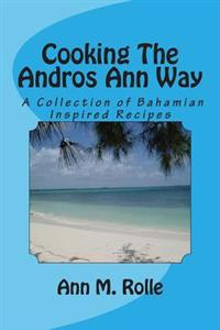 Cooking the Andros Ann Way