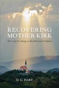 Recovering Mother Kirk