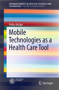 Mobile Technologies As a Health Care Tool