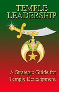 Temple Leadership: A.E.A.O.N.M.S. a Strategic Guide for Temple Development