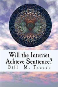 Will the Internet Achieve Sentience?: Is Vox Coming?