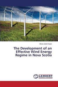 The Development of an Effective Wind Energy Regime in Nova Scotia