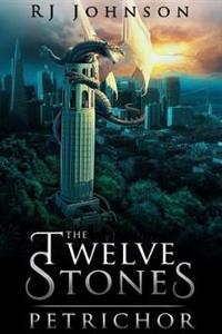 The Twelve Stones: Petrichor