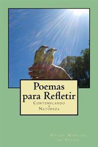 Poemas Para Refletir: Contemplando a Natureza