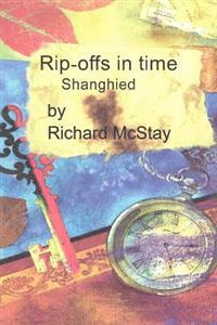 Rip-Offs in Time Book 3: Shanghied