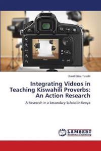 Integrating Videos in Teaching Kiswahili Proverbs