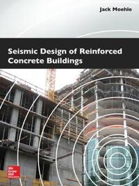 Seismic Design Of Reinforced Concrete Buildings Jack Moehle
