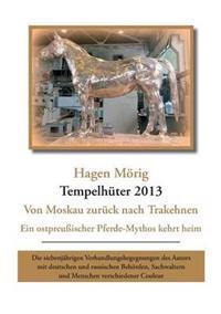 Tempelhuter 2013 - Von Moskau Zuruck Nach Trakehnen
