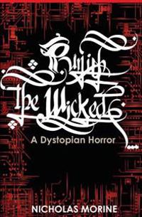 Punish the Wicked: A Dystopian Horror