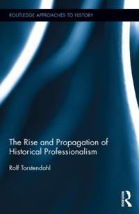 The Rise and Propagation of Historical Professionalism