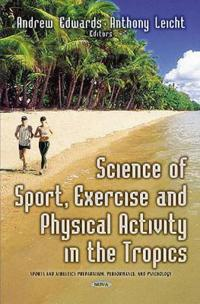 Science of sport, exercise and physical activity in the tropics