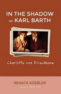 In the Shadow of Karl Barth