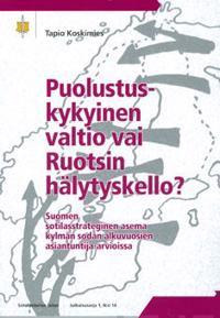 Puolustuskykyinen valtio vai Ruotsin hälytyskello?