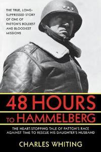 48 Hours to Hammelburg: Patton's Secret Mission
