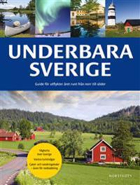 Underbara Sverige : guide för utflykter året runt från norr till söder