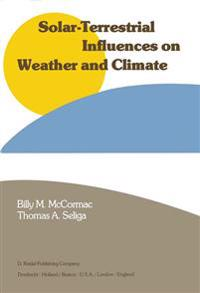 Solar-Terrestrial Influences on Weather and Climate