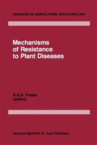 Mechanisms of Resistance to Plant Diseases