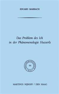 Das Problem Des Ich in Der Phänomenologie Husserls