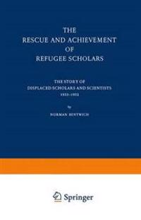 The Rescue and Achievement of Refugee Scholars
