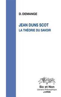 Jean Duns Scot: La Theorie Du Savoir
