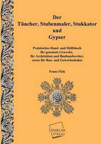 Der Tunchner, Stubenmaler; Stukkator Und Gypser
