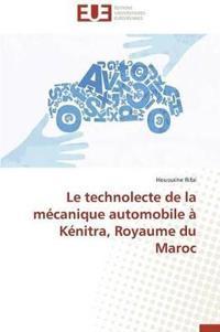 Le Technolecte de la M�canique Automobile � K�nitra, Royaume Du Maroc