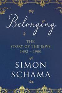 Belonging - the story of the jews 1492-1900