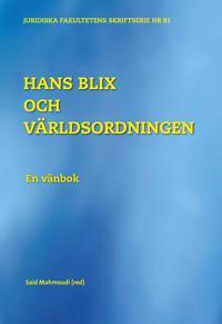 Hans Blix och världsordningen : en vänbok