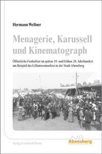 Menagerie, Karusell und Kinematograph