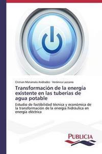 Transformacion de La Energia Existente En Las Tuberias de Agua Potable